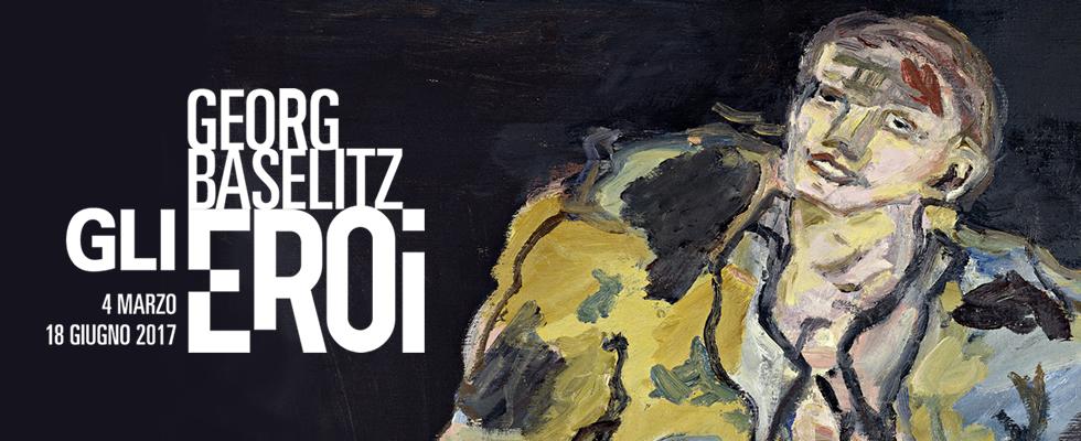 Georg Baselitz | Gli Eroi